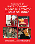 The State of Nutrition and Physical Activity in Our Schools
